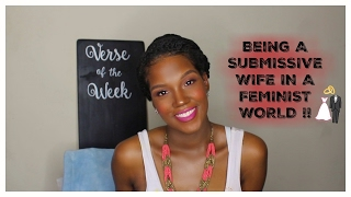 Being A Submissive Wife In A Feminist World !!   Marriage   Courting