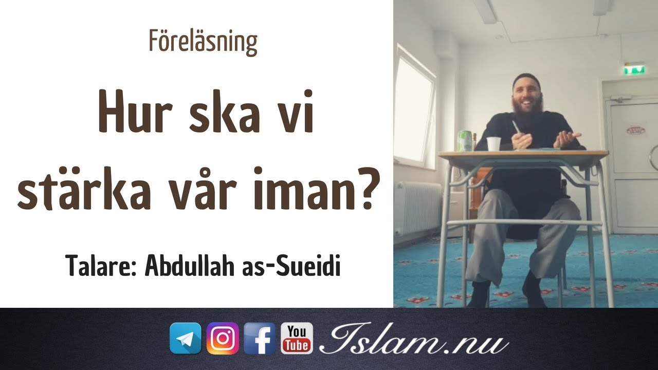 Hur ska vi stärka vår iman? | Shaykh Abdullah as-Sueidi