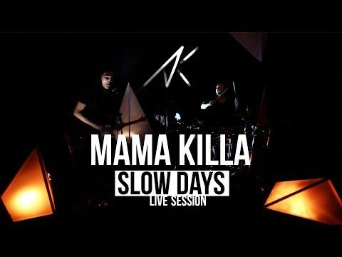 Slow days live session - Mama Killa