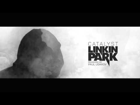 Linkin Park - Catalyst (Reanimix by Paul Udarov)