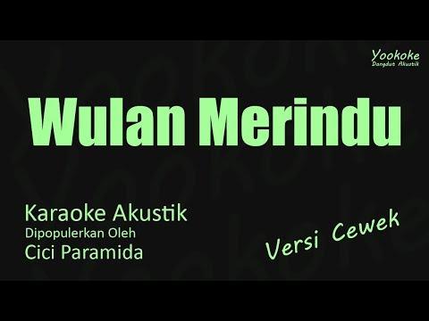 Cici Paramida - Wulan Merindu Karaoke Akustik Versi Cewek