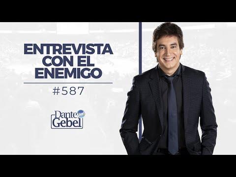 Dante Gebel #587 | Entrevista con el enemigo