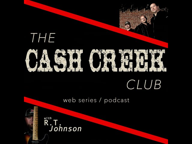 The Cash Creek Club #10 (special guest R.T. Johnson) Country Music Talk Show