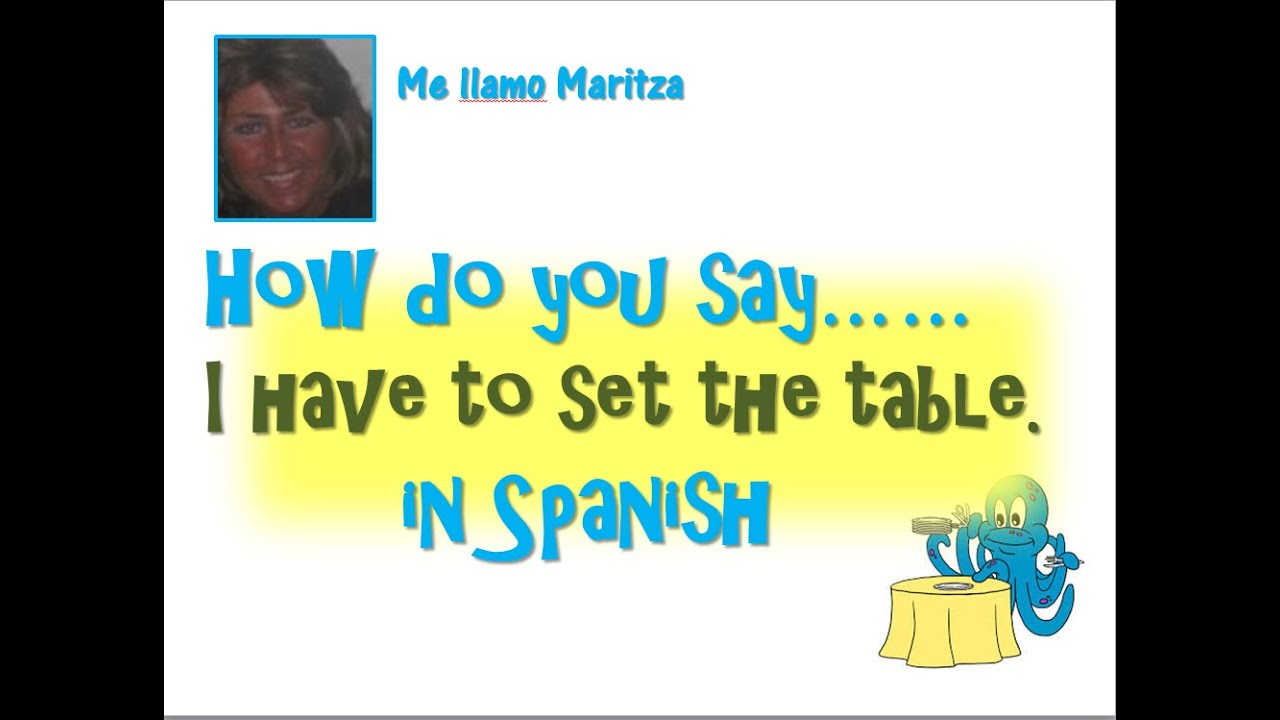 How do you say i have to set the table 39 in spanish youtube for Table in spanish