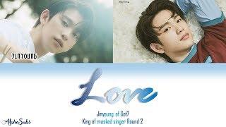 "Jinyoung [진영] of GOT7 - Love ""연애"" 가사/Lyrics [Han|Rom|Eng] on King of Mask singer 복면가왕"