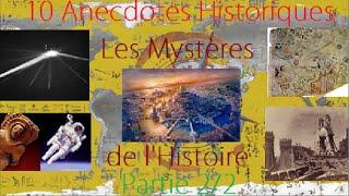 LES MYSTERES DE L'HISTOIRE 2/2 - 10 Anecdotes Historiques