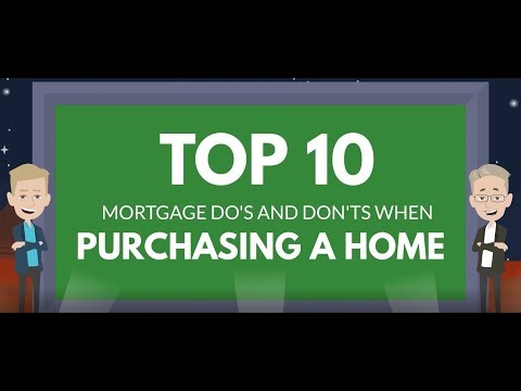 Starting Your Home Loan process: Top 10 Mortgage Do's and Don'ts on purchase transactions