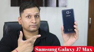 Samsung Galaxy J7 Max Unboxing   1st Budget phone with Samsung Pay Mini