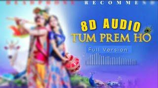 Tum Prem ho - 8D Audio [ Female Version ]   Radha Krishna Serial Star Bharat