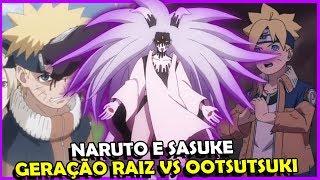 vuclip Naruto e Sasuke Raiz, geração CLÁSSICA vs OOTSUTSUKI - Analise 64 boruto