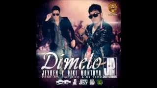 Jeyden & Piki Montoya - Dimelo (Video Song)