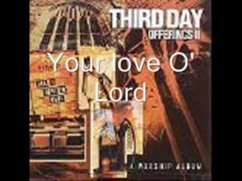 Third Day-Medley / Turn your eyes upon Jesus / Your love O' Lord