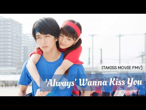 [FMV] Itakiss Movie ~ 'Always' wanna kiss you (HAPPINESS - Always)