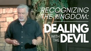 Recognizing the Kingdom: Dealing with the Devil