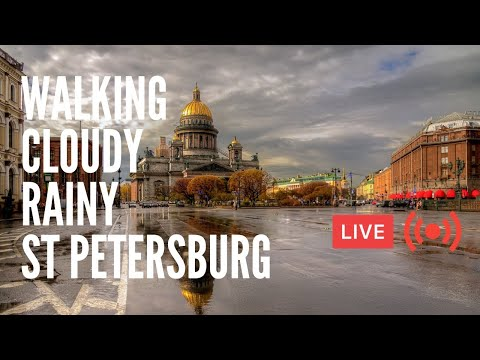 Walking Cloudy and Rainy St Petersburg, Russia. Live Chat
