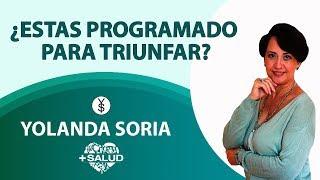 ¿ESTAS PROGRAMADO PARA TRIUNFAR?  por Yolanda Soria y Luis Palacios