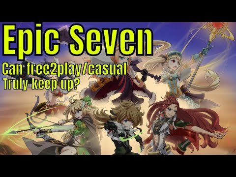 Epic Seven: Can free2play Casual Keep Up Community Thoughts - YouTube