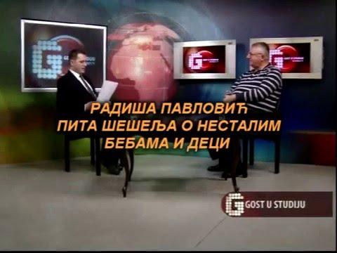 РАДИША ПАВЛОВИЋ ПИТА ШЕШЕЉА  О НЕСТАЛИМ БЕБАМА И ДЕЦИ