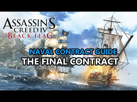 Assassin's Creed IV: Black Flag: Naval contracts: The Final Contract / Posledný kontrakt
