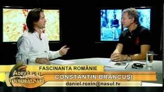 Dacul Constantin Brâncuși - cu Napoleon Săvescu - Adevăruri tulburătoare 06.07.2012