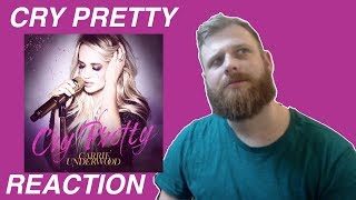 Carrie Underwood - Cry Pretty | Reaction