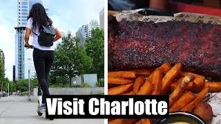 Top 10 Reasons To Visit Charlotte, NC NOW !  (Where To Eat and Things To Do)