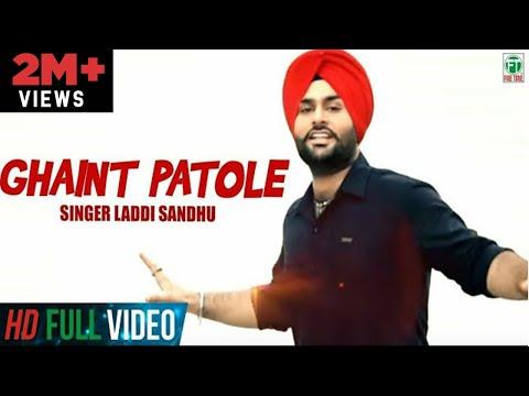 Ghaint Patole   Laddi Sandhu   {Full Song}