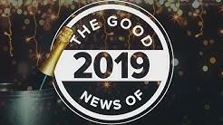 Good News Recap of 2019