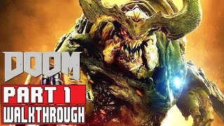 DOOM Gameplay Walkthrough Part 1 (1080p) No Commentary DOOM 4 2016 FULL GAME