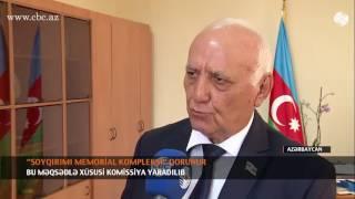 """Qubadakı """"Soyqırımı memorial kompleksi"""" qorunur"""