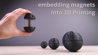 How to Embed Magnets into any 3D Printed Design (Death Star)