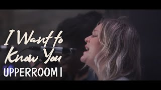 I Want to Know You (Come & Breathe) | UPPERROOM