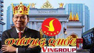Vương quốc VINGROUP - Sự trỗi dậy của đế quốc Vượng!