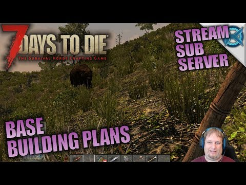 BASE BUILDING PLANS | 7 Days to Die | Let's Play Sub Server Stream Gameplay | S03E07