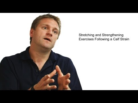 Stretching and Strengthening Exercises Following a Calf Strain