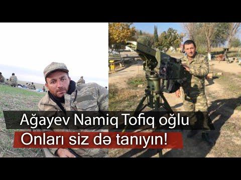 Qarabağ qazilərinin xatirəsi | Onları siz də tanıyın! | Ağayev Namiq Tofiq oğlu