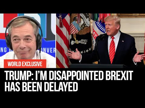 EXCLUSIVE: Trump tells LBC he is disappointed Brexit has been delayed