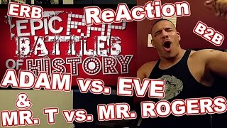 ERB Adam vs. Eve and Mr. T vs. Mr. Rogers ReAction