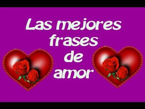 Las Frases Mas Hermosas De Amor Youtube