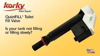 Clean and Service Korky QuietFILL Toilet Fill Valve
