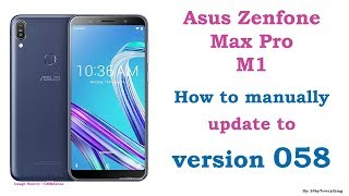 Asus Zenfone Max Pro M1 | How to manually update to version 058