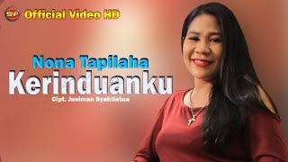 Video Nona Tapilaha - Kerinduanku [OFFICIAL] download MP3, 3GP, MP4, WEBM, AVI, FLV Agustus 2018