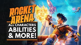 ROCKET ARENA | Gameplay Overview - All Characters, Abilities, Maps, Modes & More!