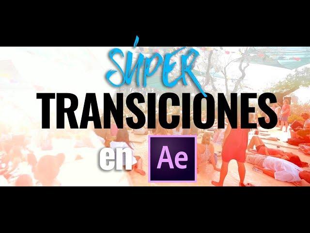 SÚPER TRANSICIONES de VÍDEO en AFTER EFFECTS