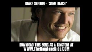 Blake Shelton - Some Beach [ New Video + Lyrics + Download ]