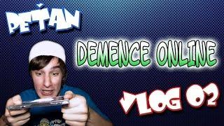 VLOG 02 | Demence Online (by PeŤan)