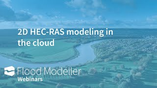 2D HEC-RAS modeling in the cloud using Flood Cloud