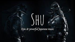 Epic orchestral music ( Shamisen & Koto, Viking Wardrums) : Shu