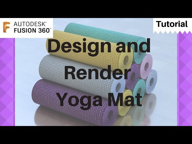 Design and Render Yogamat in Fusion 360 -Mechatheart Fusion 360 Tutorials