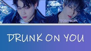[3.49 MB] [Color Coded Lyrics] JUS2 (저스투) - Drunk On You (Han/Rom/Eng)